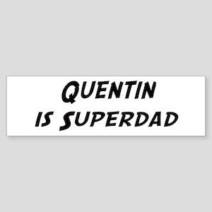Quentin is Superdad Bumper Sticker