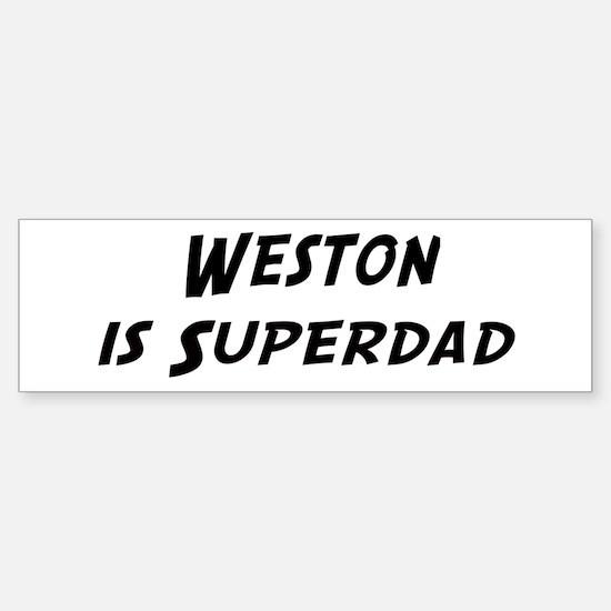 Weston is Superdad Bumper Bumper Bumper Sticker