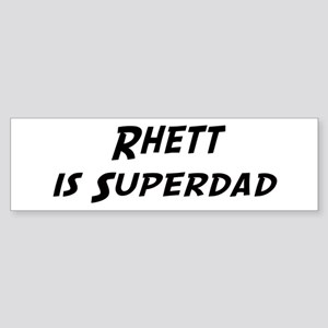 Rhett is Superdad Bumper Sticker