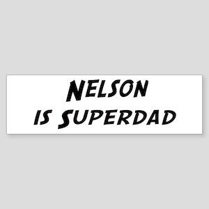Nelson is Superdad Bumper Sticker