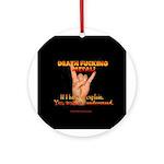 Death F**king Metal! Ornament (Round)