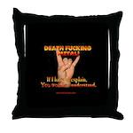 Death F**king Metal! Throw Pillow