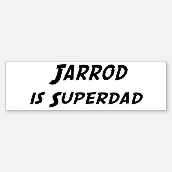 Jarrod is Superdad Bumper Bumper Bumper Sticker