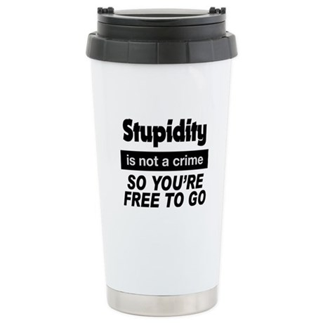 STUPIDITY Stainless Steel Travel Mug