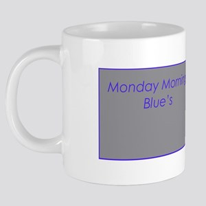 monday mornig blues 20 oz Ceramic Mega Mug