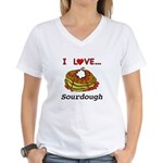 I Love Sourdough Women's V-Neck T-Shirt