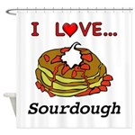 I Love Sourdough Shower Curtain
