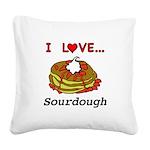 I Love Sourdough Square Canvas Pillow