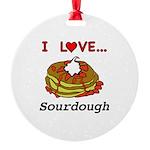 I Love Sourdough Round Ornament