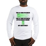 Your Paycheck Long Sleeve T-Shirt