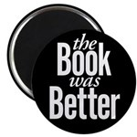 """The Book Was Better! 2.25"""" Magnet (10 pack)"""