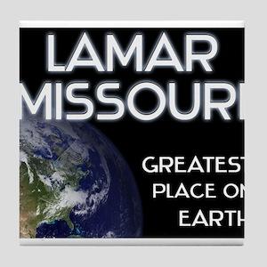 lamar missouri - greatest place on earth Tile Coas