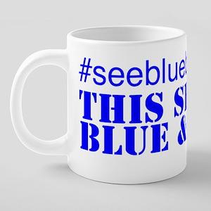 #seebluebleedblue 20 oz Ceramic Mega Mug