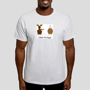 Moose Blames Eagle Light T-Shirt