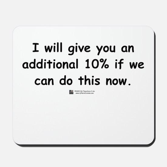 Additional 10% -  Mousepad