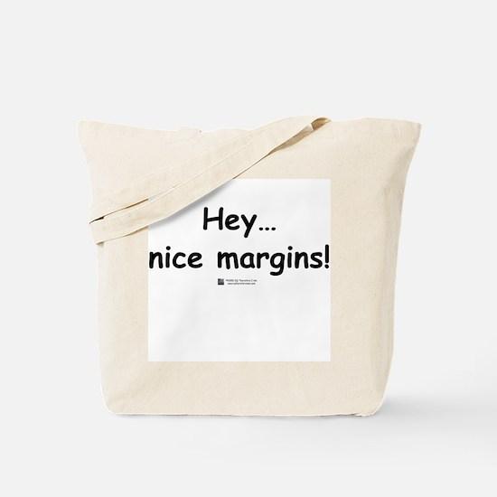 Nice margins! Tote Bag