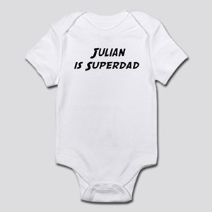 Julian is Superdad Infant Bodysuit