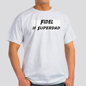 Fidel is Superdad Light T-Shirt