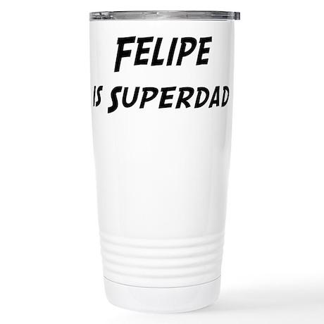 Felipe is Superdad Stainless Steel Travel Mug