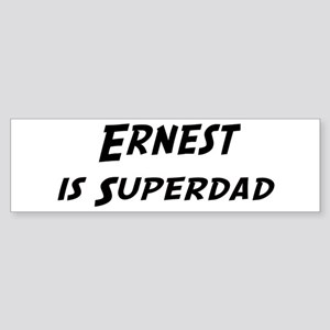 Ernest is Superdad Bumper Sticker