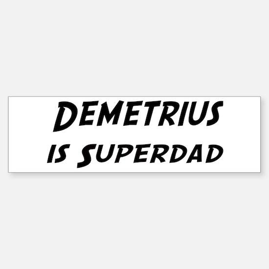 Demetrius is Superdad Bumper Bumper Bumper Sticker