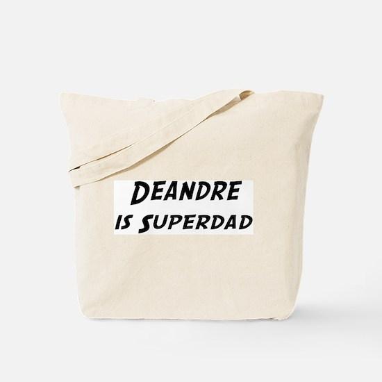 Deandre is Superdad Tote Bag