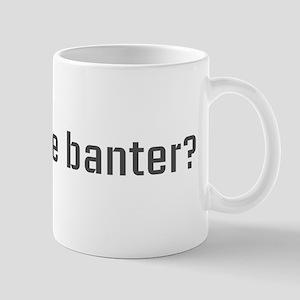 More banter Mug