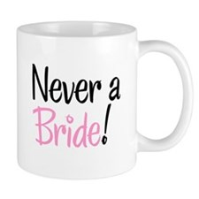 Always a Bridesmaid Never a Bride Mug