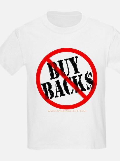 No Buy Backs! Kids T-Shirt