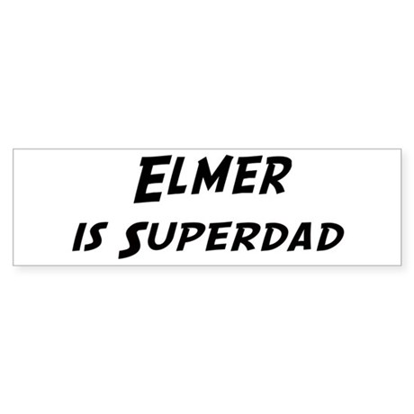 Elmer is Superdad Bumper Sticker