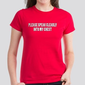PLEASE SPEAK CLEARLY INTO MY Women's Dark T-Shirt
