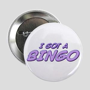 """Got a Bingo 2.25"""" Button"""