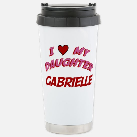 I Love My Daughter Gabrielle Stainless Steel Trave