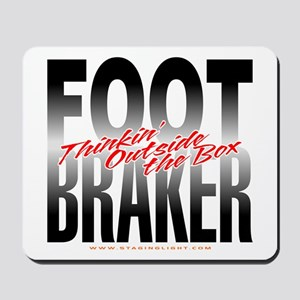 Footbraker: Thinkin' Outside  Mousepad