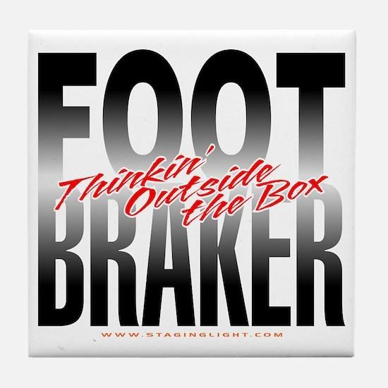 Footbraker: Thinkin' Outside  Tile Coaster