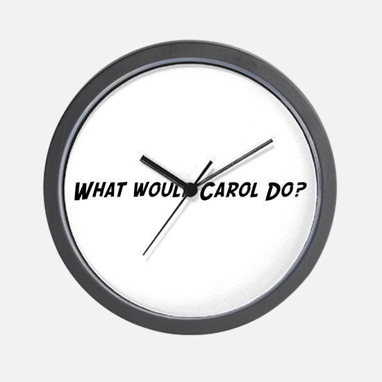 What would Carol do? Wall Clock