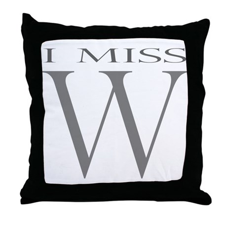 I Miss W Throw Pillow