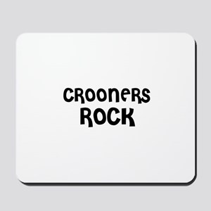 CROONERS ROCK Mousepad