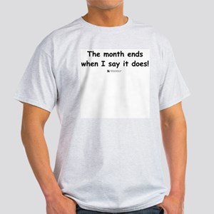 The month ends...  Ash Grey T-Shirt