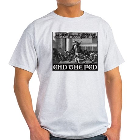 End the Fed- It's What Jesus Would Do! Light T-Shi