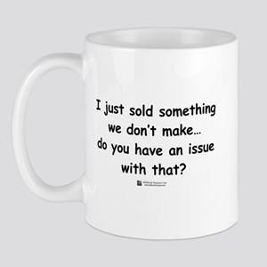 I just sold something Mug