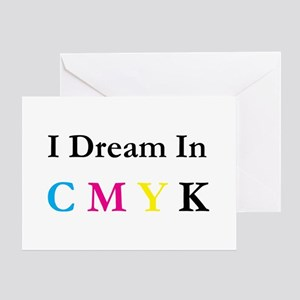 I Dream In CMYK Greeting Card