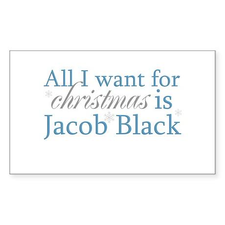 All I want ... Jacob Black Rectangle Sticker
