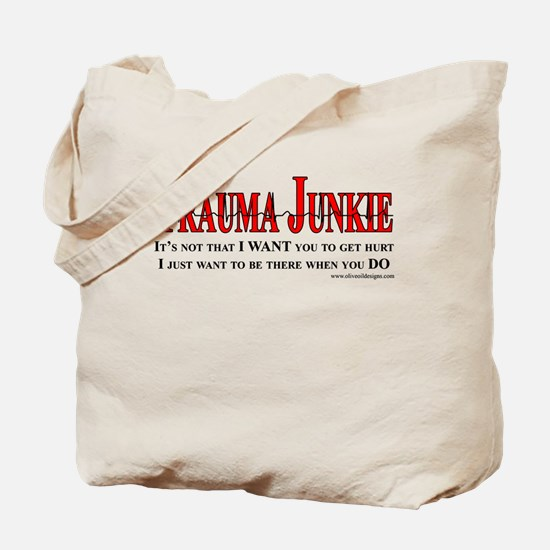 Trauma Junkie Tote Bag