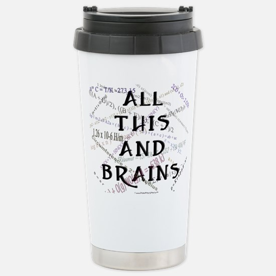 All This And Brains Stainless Steel Travel Mug