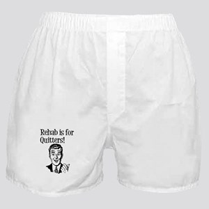 Rehab is for quitters Boxer Shorts