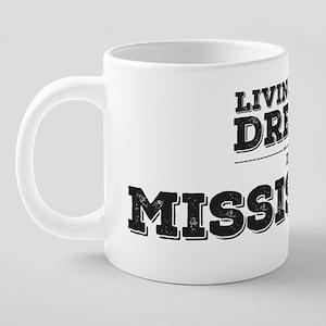 Living the Dream in Mississ 20 oz Ceramic Mega Mug