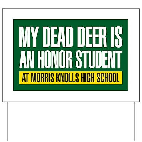 My Dead Deer Yard Sign
