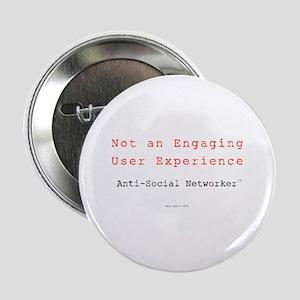 "NotEngagingUserExp 2.25"" Button"