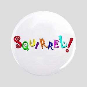 """Squirrel! 3.5"""" Button"""